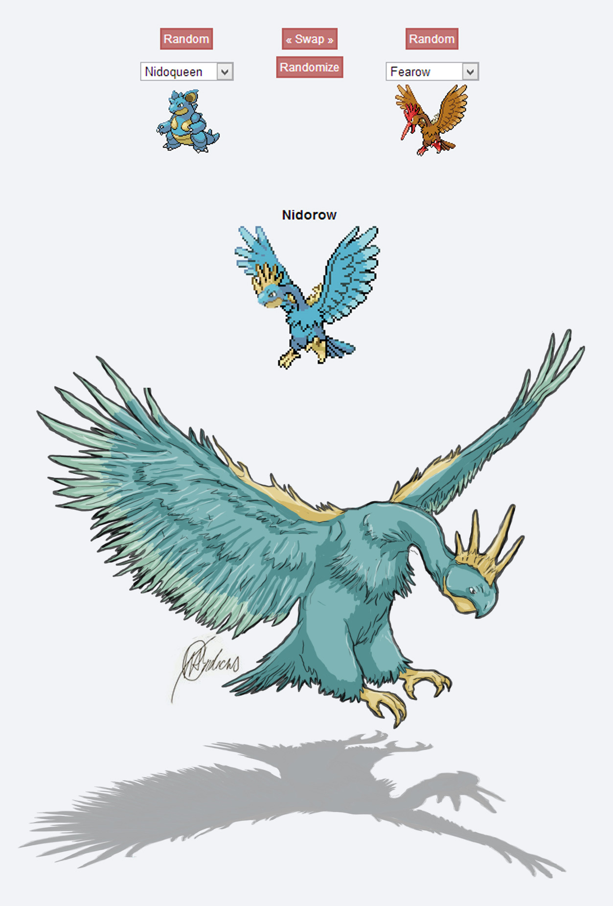 handrawing:  Getting in on the Pokemon Fusion action, here's my first: Nidorow! (Nidoqueen/Fearow) I love how this idea of using Pokemon Fusion for inspiration has taken off to the extent it has. It is so great to browse through all of the awesome designs floating around!!Deviantart