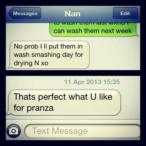 "My Nan's texts crack me up. She never proofreads them and she says things like ""smashing day for drying"" … God only know what's pranza means #shesagem #loveher"