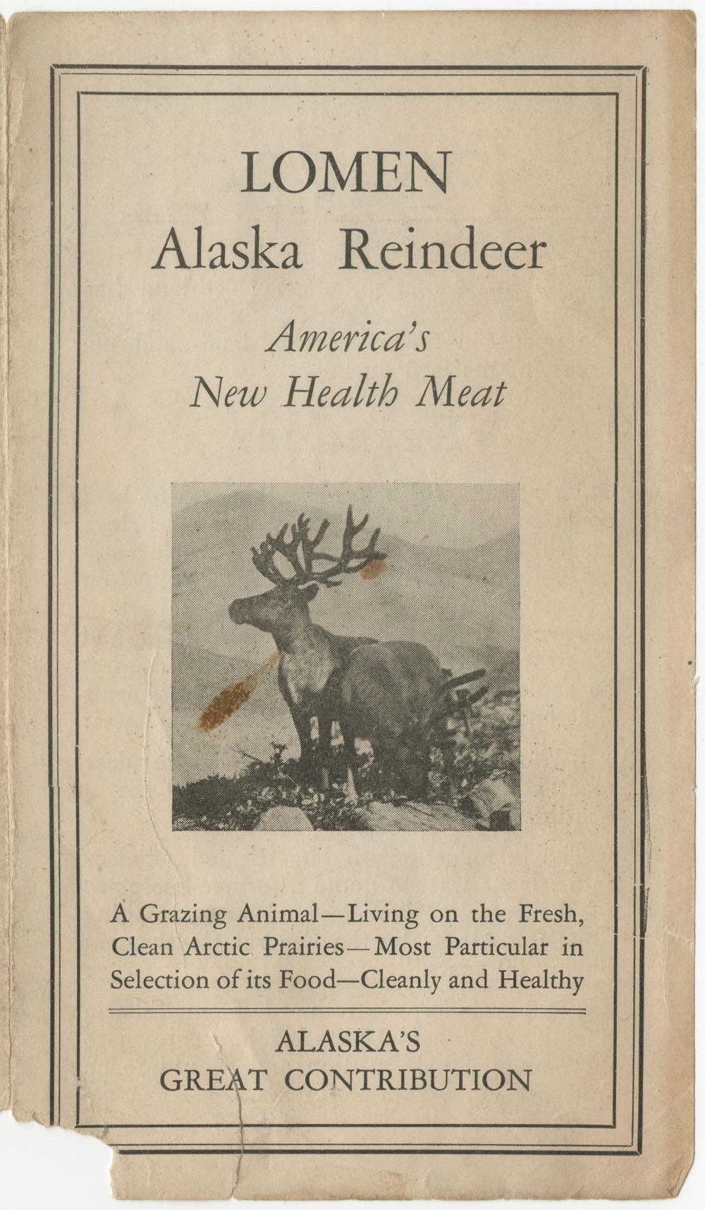 Lomen Alaska reindeer: America's new health meat, circa 1920 Catalog record