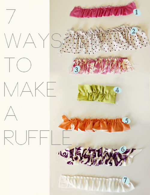 littlecraziness:  (via ruffle 101: 7 ways to make a ruffle - see kate sew)