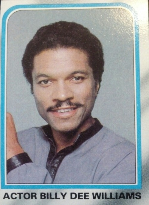 "Aaron R. Connor: Actor Billy Dee Williams for: Vick's Vapo-Rub…  William Davis: Hey Billy,  on the Cloud City of Bespin, did they serve blue milk like they did on Tatooine?  Kermit: When were leather collars ever ""in?""  Aaron R. Connor: Is that Carl Weathers' brother?  William Davis: Does Billy Dee always dress like he's in space?  Kermit: Is it weird that even though I am not wearing ""panties,"" they indeed are ""wet"" just from looking at this card?  Aaron R. Connor: He looks like a collections agent by day and a lounge lizard by night."