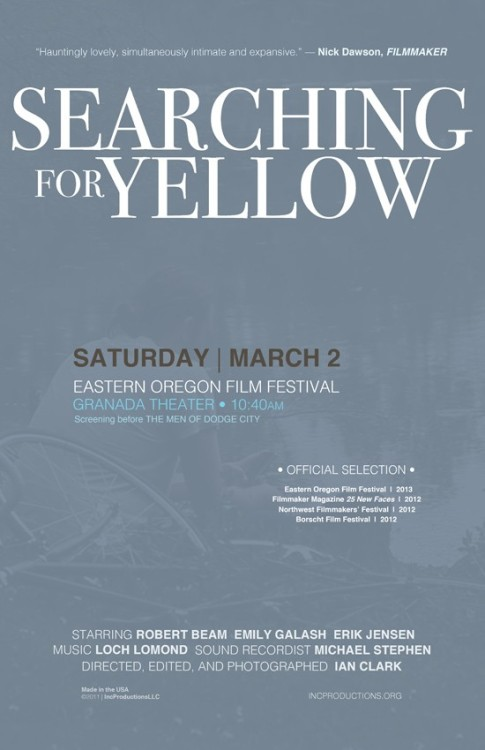 Searching for Yellow screens this weekend at Eastern Oregon Film Festival. Precedes Nandan Rao's The Men of Dodge City. • Saturday, March 2 | 10:40am | Granada Theater in La Grande • More info here..