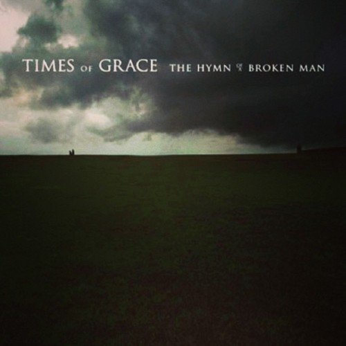 My new favorite album: Hymn Of A Broken Man by Times Of Grace