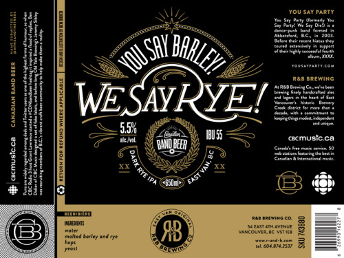 Available May 24rth - You Say Barley! We Say Rye! Brewed by R&B Brewing Co. http://www.r-and-b.com/ Special thanks to CBC Radio 3, Grant Lawrence, Ben Didier and everyone at R&B Brewing! VERY EXCITED TO DRINK THIS!