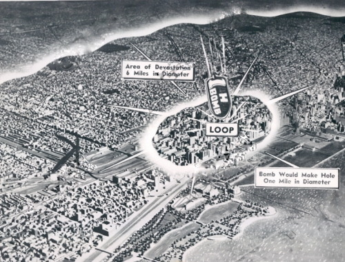 gapers:  calumet412:  1954 graphic showing the effects of an h-bomb on downtown Chicago.  EEK!