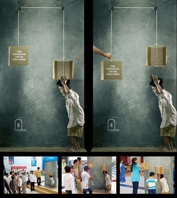 Your Contribution Can End Child Labour (Social Ad): Advertising Agency: JWT, Mumbai, India Creative Directors: Tista Sen, Shammsunder Gooud Art Director / Copywriter: Shammsunder Gooud Photographer: Avadhut Hembade http://villageofjoy.com/33-cool-and-creative-ads-part-i/