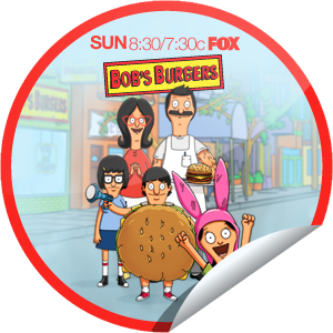 I just unlocked the Bob's Burgers sticker on GetGlue                      45045 others have also unlocked the Bob's Burgers sticker on GetGlue.com                  Welcome to Bob's Burgers! Would you like to try the special? Share this one proudly. It's from our friends at FOX.