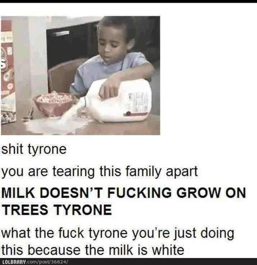 ittfunnyassshit:  Get your shit together TyroneFollow this blog for the best new funny pictures every day