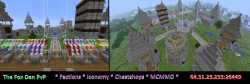 "m1n3cr4ft:  ""We are a nice friendly faction server. Our admins take care of our players, please come visit and join us. We'll try our best to help you have fun here, you can make friends and have fun with friends you have already! [link] - This is our site, we accept donations but I highly suggest playing here first. Our Ip is located on the image above, I hope you'll join us! (Please make sure that if you join to read the rules at the start, we worked hard to make this server fun. So please do the same in keeping it fun!) (Also please do not ask for admin, we are not accepting anyone.) - Dashie567"""