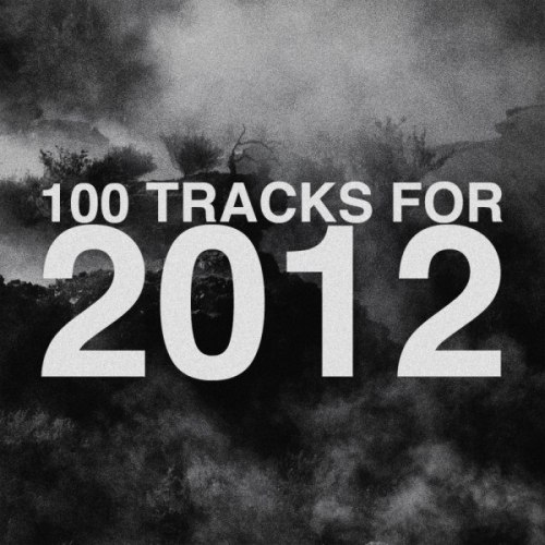 2012 - 100 tracks for 2012  ARTICLE (publié sur Beware! Magazine)