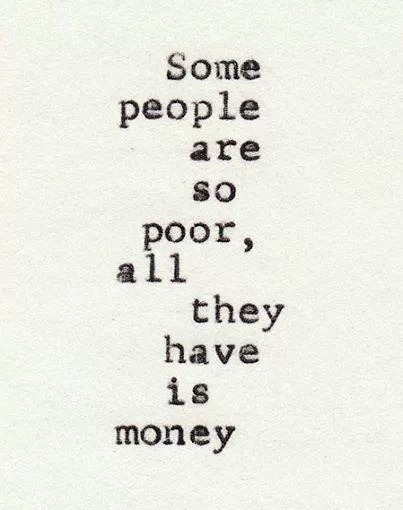 Be rich.