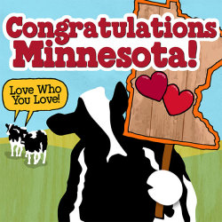 A great big congratulations to Minnesota for supporting marriage equality! We're another step closer to everyone having the right to love who they love.