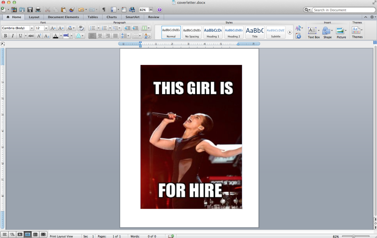hannahorvath:  working on my cover letter  Maybe this is why I'm not getting any callbacks.
