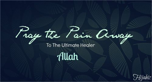 zaki-alfaris:  Pray the pain away to the Ultimate Healer, Allah.