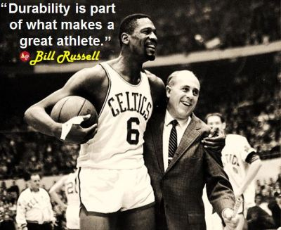 """Durability is part of what makes a great athlete."" - Bill Russell"