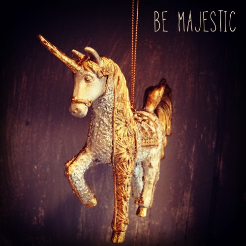 Be Majestic.