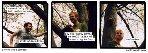 I want us to gerund, essentially. (via A Softer World: 429)