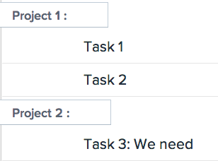 Asana - Ending a task with a colon converts it into a heading.  Continue typing after the colon to keep it as a task. /via fabianlua