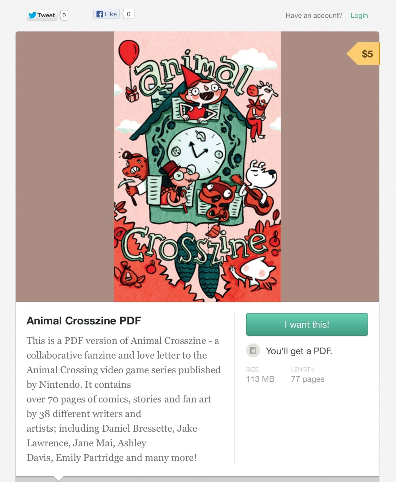 animalcrosszine:  Hi, friends!You can now buy a digital copy of Animal Crosszine on Gumroad.  You can view the PDF on your computer or iPad (It looks pretty sharp on retina display!). A lot of hard work went into making this project possible. Thanks to everyone who took the time to contribute something. We hope you like it! Soon, we are going to be posting all of the submissions that we could not include in the printed book due to space limitations. There is still more great art to be seen! As of this past week, the pre-order period for the printed book has ended. There will still be a few more copies available in late-May, but we decided to close pre-orders because the amount received so far was starting to become unmanageable. We will make a post about it some time after we get back from TCAF next weekend. Thanks! Justin and Meghan, Co-Editors  Get your copy of the Animal Crosszine PDF!