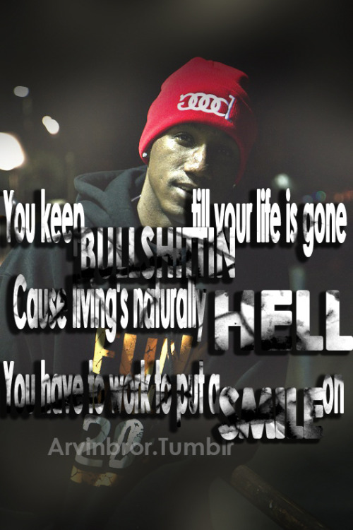 arvinbror:  Hopsin real ass quote