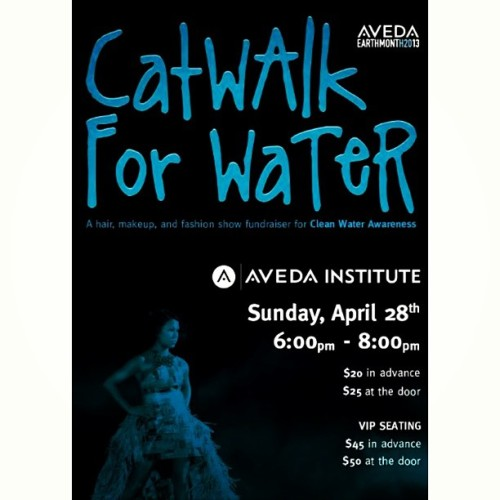 sunday. april 28. i will be a model in avedas catwalk for water fashion hair and make up show. please show ur support by purchasing a $20 ticket from me asap. all proceeds go to help countries receive access to clean water. come support me and my aveda family. 😄