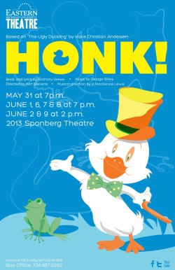 Mark your calenders for the delightful musical, Honk, based on Hans Christian Anderson's tale of the Ugly Duckling! Opening May 31st and running till June 9th.