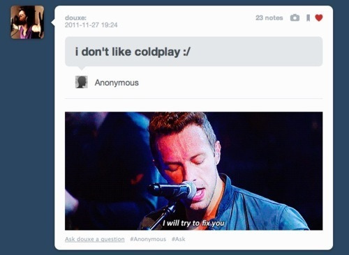 To all Coldplay haters out there!