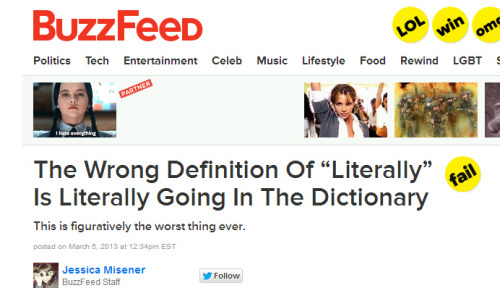 http://www.buzzfeed.com/jessicamisener/the-wrong-definition-of-literally-is-literally-going-in-the AW, SNAP.  Good catch by BuzzFeed.