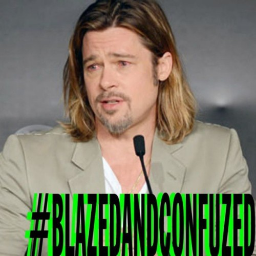 #bradpitt is #BLAZEDANDCONFUZED he's bringing his #lasers!