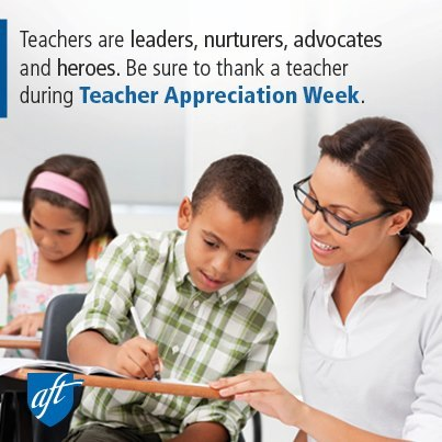 workingamerica:  Today marks the beginning of Teacher Appreciation Week! Teacher do so much for our students and the AFT is proud to represent these dedicated professionals. Be sure to thank a teacher this week.