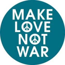 """Make Love , Not War"""