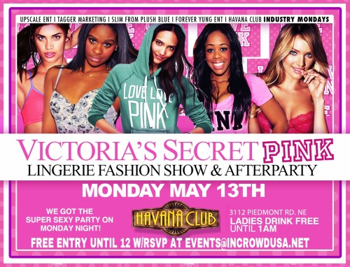 MONDAY @HAVANA CLUB! VICTORIA SECRET'S PINK & LINGERIE FASHION SHOW & AFTER PARTY! FREE WITH RSVP!UPSCALE ENTERTAINMENT, TARGETING MARKETING, & HAVANA CLUB PRESENT: Havana Club Mondays Hosted By Vi…View Post