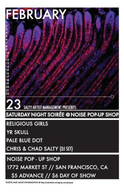 Religious Girls playing Noise Pop-up Shop Saturday Night Soiree with Salty Artist Management! Sat. 2/23 8PM @ 1772 Market Street SF, CA