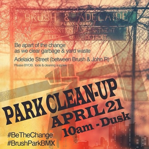 bikesandmurder:  Today 10-dusk. Come get dirty and help us get this park cleaned up. #brushparkbmx #detroit #detroitbikecity #bikesandmurderjay (at On The Block)  h