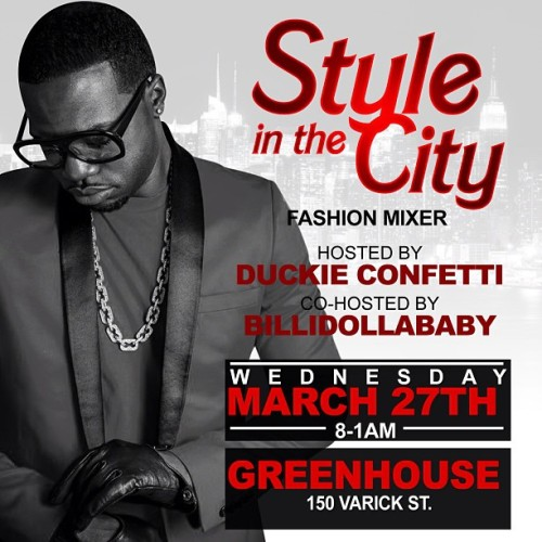 billidollarbaby:  Style in The City: Fashion Mixer on March 27, 2013 at GreenHouse Wednesday March 27th Calling all Stylist, Designers, Bloggers, Fashionistas and Socialites to come out for Style in the City: Fashion mixer, networking event at Greenhouse!!! Come enjoy a fabulous night out in NYC! There will be a Muse Contest for designers and stylist.  Stylist: Dress your muse in a look of your choice Designers: Bring a Muse Dressed in one of your garments created to be showcased during the event. Please have knowledge on what your muse is wearing and be able to explain to the audience; Incorporate Hair & Make-Up to complete your look. For more info email: PRconfetti@gmail.com