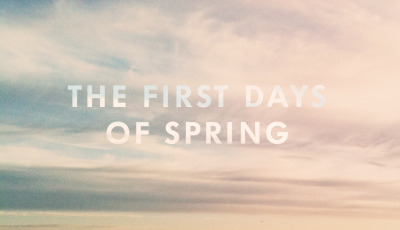 Spotify playlist: The First Days of Spring