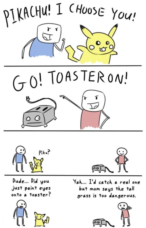 dorkly:  Go, Toasteron! It's a pretty powerful electric-type (as long as it's plugged in).