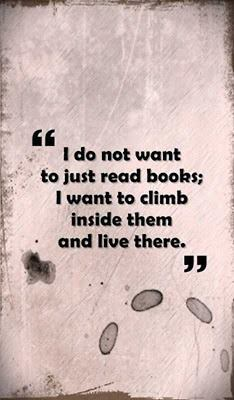 clumsinessisacurse:  I do not want to just read books…
