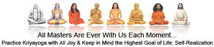 All masters are ever with us each moment.Practice Kriyayoga with all joy and keep in mind the highest goal of Life.Self Realization.Immortal Consciousness from left to right.Tralianga Swami, Krishna, Yogananda, Lahiri Mahashaya, Babaji, Sri Yukteshwar, Swami Shree Yogi Satyam, Jesus Christ