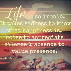 #life #ironic #quote #happiness #silence #presence