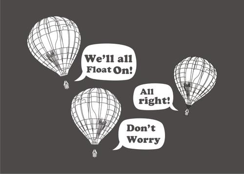 w0lfey:  even if things get heavy we'll all float on alright