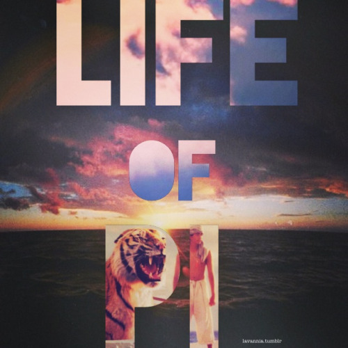 "lavannia:  Made this ""Life of Pi"" poster myself! :D"