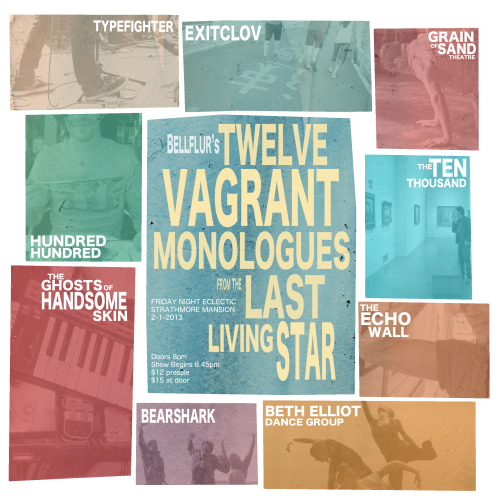 Twelve Vagrant Monologues From the Last Living Star 2-1-13 the Strathmore Mansion