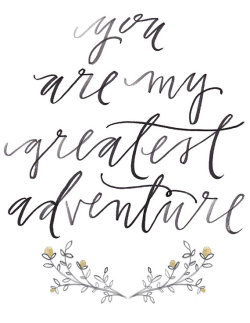 prettie-sweet:  (via you are my greatest adventure print by lovejuliet)