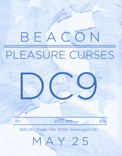 Pleasure Curses are joining Beacon at DC9 Nightclub in Washington DC on May 25. pre-order tickets here