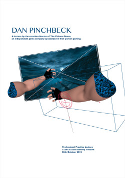 The brief was to create a poster to advertise a lecture by Dan Pinchbeck in Brighton University. Dan Pinchbeck is the creative director for The Chinese Room, an independent game company that specialise in first-person gaming. I chose to focus on the first-person element by illustrating the development of the character's arms which are often seen from the first-person view.