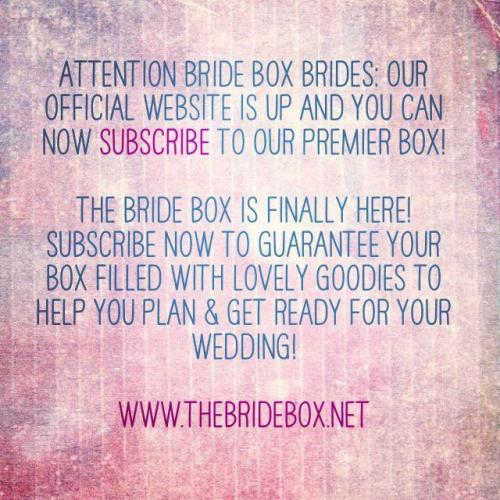 thebridebox:  Our official website has launched: thebridebox.net! Subscribe now to guarantee a box!