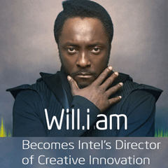 will.i.am - The visionary front man for The Black Eyed Peas joins Intel in a multi-year, hands-on creative and technology collaboration.  http://www.intel.com/content/www/us/en/sponsors-of-tomorrow/will-i-am-innovator-video.html