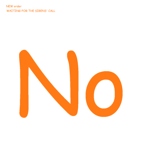 Paint #090 New Order - Waiting for the Sirens' Call (2005)