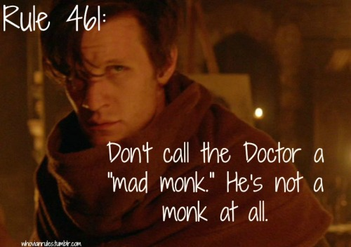 "Rule 461: Don't the Doctor a ""mad monk."" He's not a monk at all. [Image cap from ""The Bells of Saint John""]"